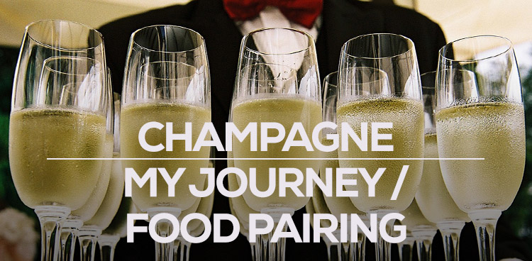 Champagne - My journey / Food pairing